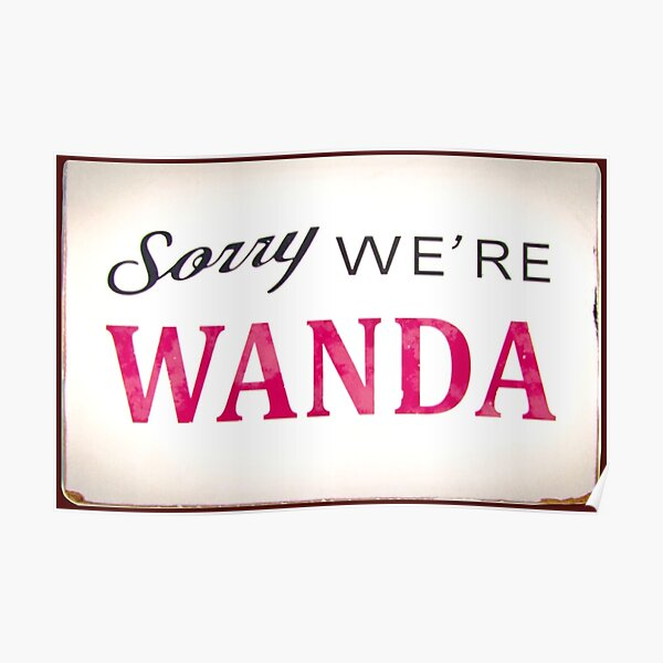 Sorry we're Wanda sign Poster RB2904product Offical WandaVision Merch