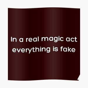 In a real magic act everything is fake _White_ Poster RB2904product Offical WandaVision Merch