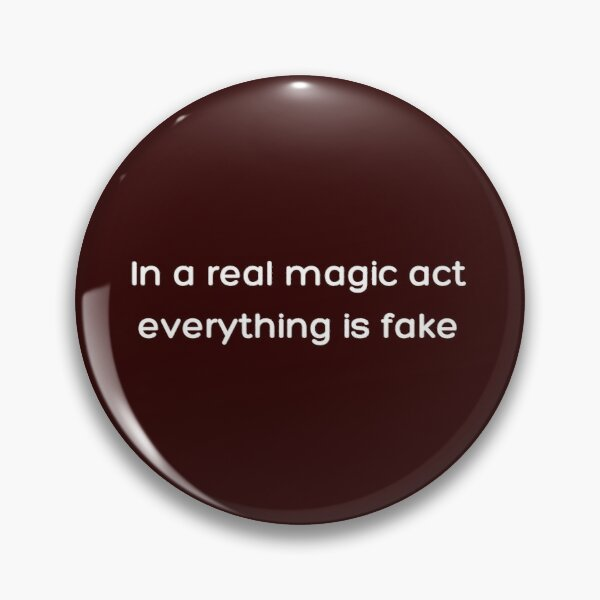 In a real magic act everything is fake _White_ Pin RB2904product Offical WandaVision Merch