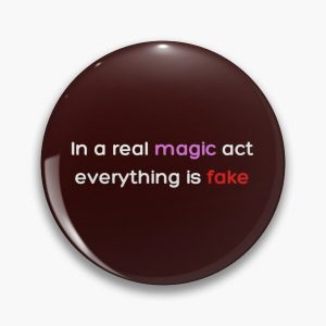 In a real magic act everything is fake _Colored_ Pin RB2904product Offical WandaVision Merch